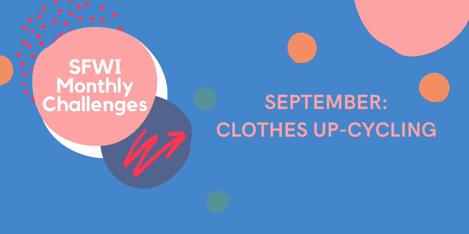 SFWI September Challenge: Clothes Upcycling (Afternoon session)